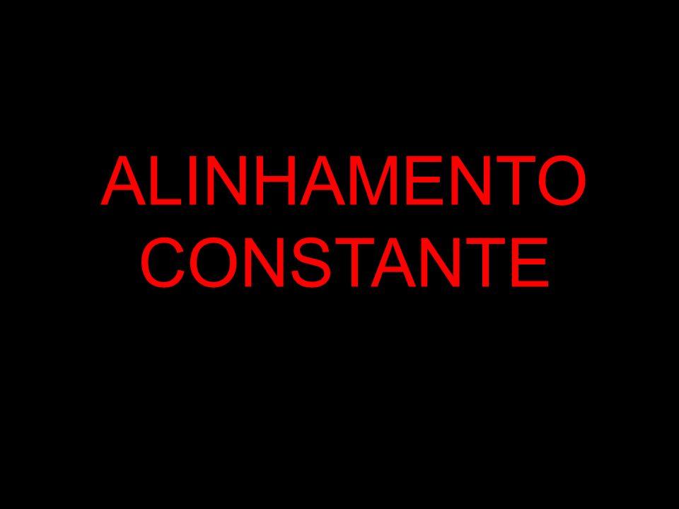 ALINHAMENTO CONSTANTE