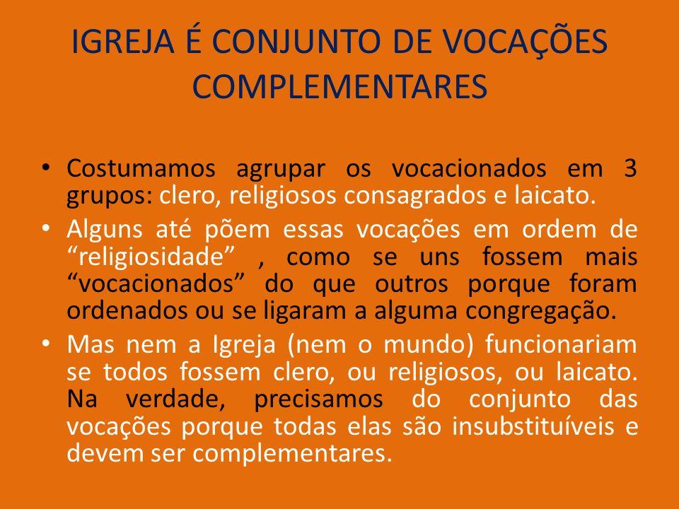 IGREJA É CONJUNTO DE VOCAÇÕES COMPLEMENTARES