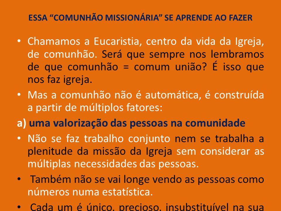 ESSA COMUNHÃO MISSIONÁRIA SE APRENDE AO FAZER
