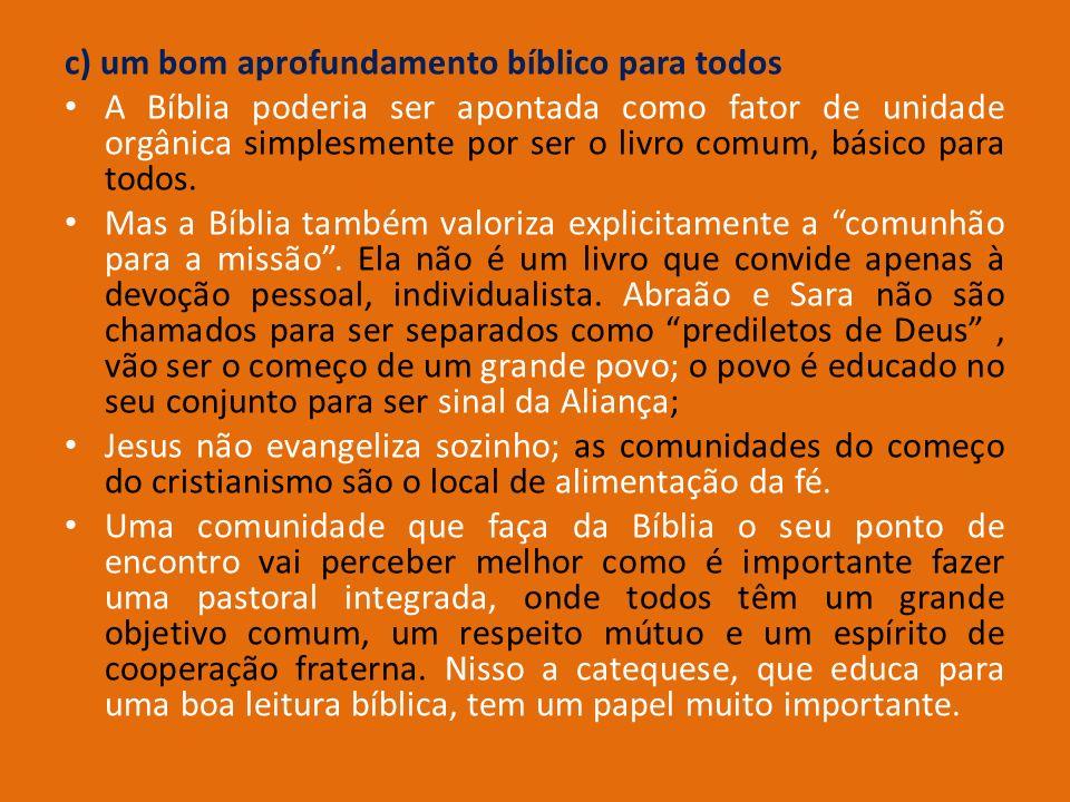 c) um bom aprofundamento bíblico para todos