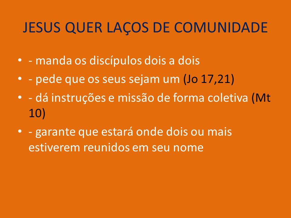 JESUS QUER LAÇOS DE COMUNIDADE