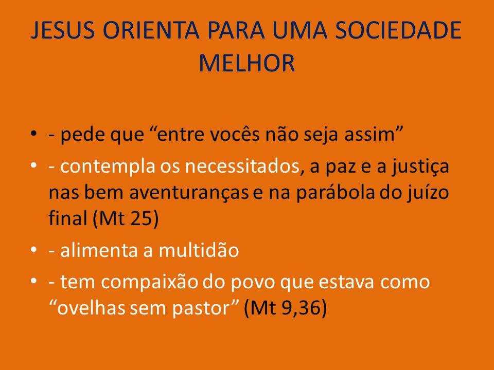 JESUS ORIENTA PARA UMA SOCIEDADE MELHOR