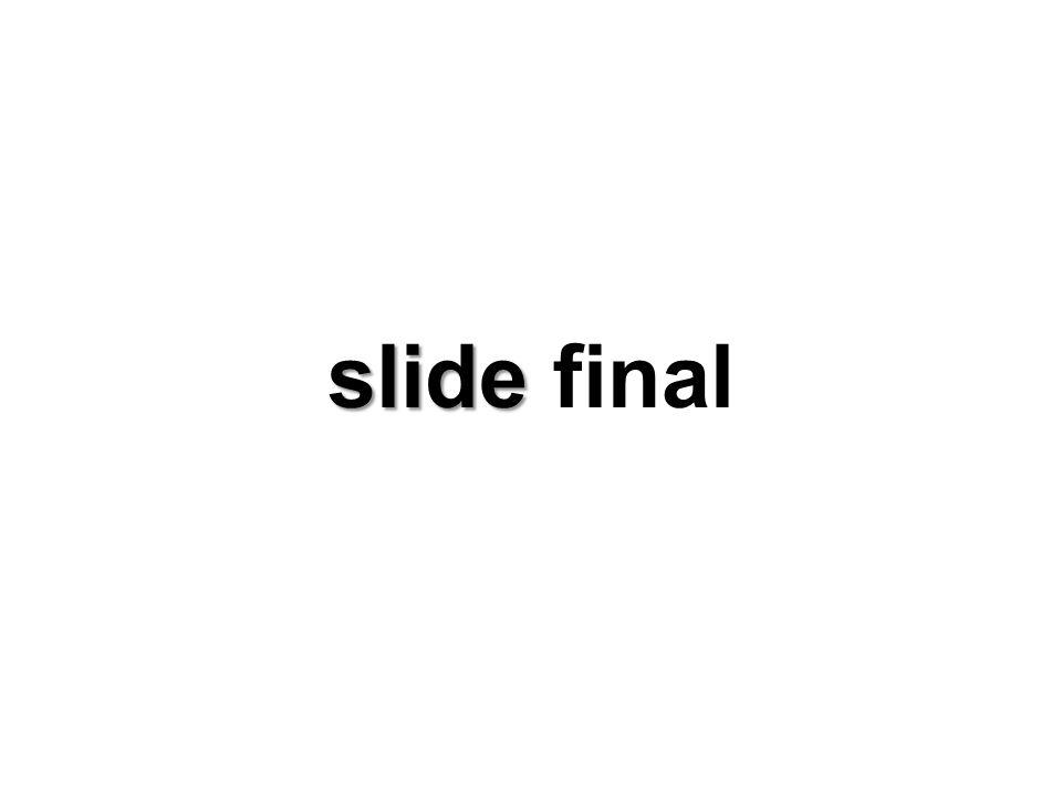 slide final