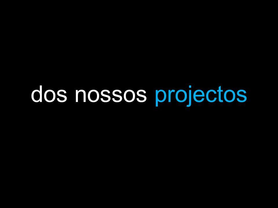 dos nossos projectos