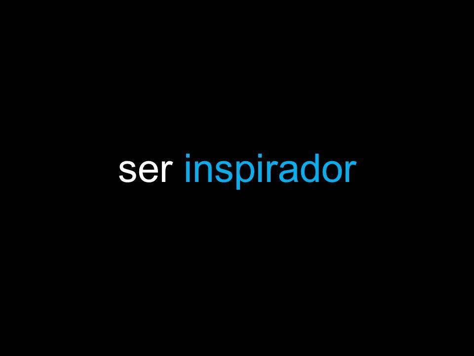 ser inspirador