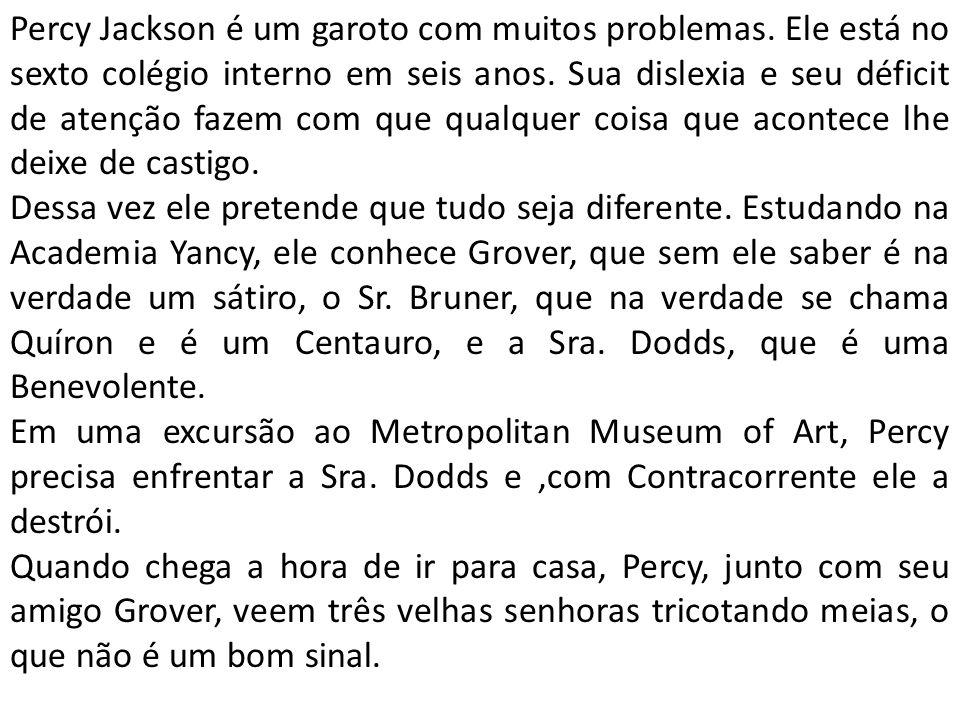 Percy Jackson é um garoto com muitos problemas