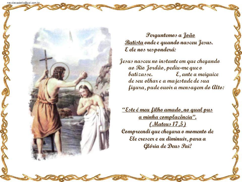 Perguntemos a João Batista onde e quando nasceu Jesus