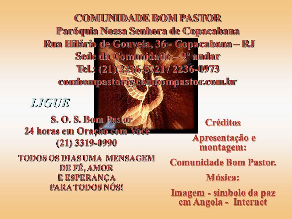 LIGUE COMUNIDADE BOM PASTOR Paróquia Nossa Senhora de Copacabana