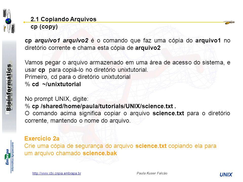 Primeiro, cd para o diretório unixtutorial % cd ~/unixtutorial