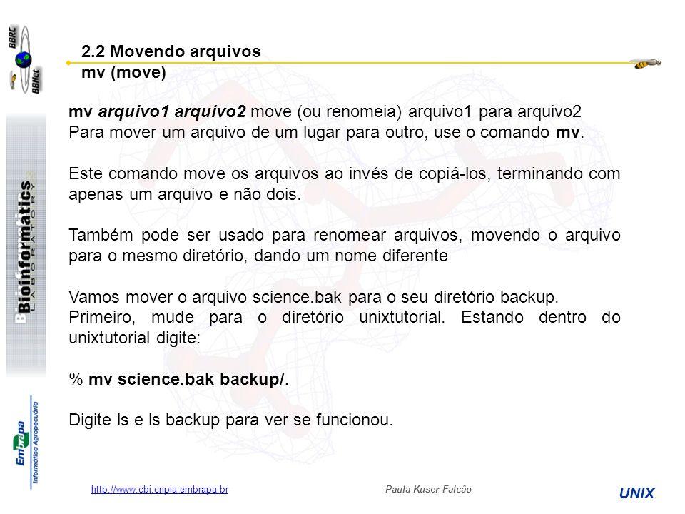 mv arquivo1 arquivo2 move (ou renomeia) arquivo1 para arquivo2