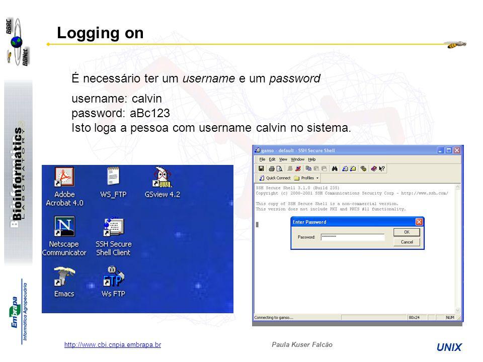 Logging on É necessário ter um username e um password username: calvin
