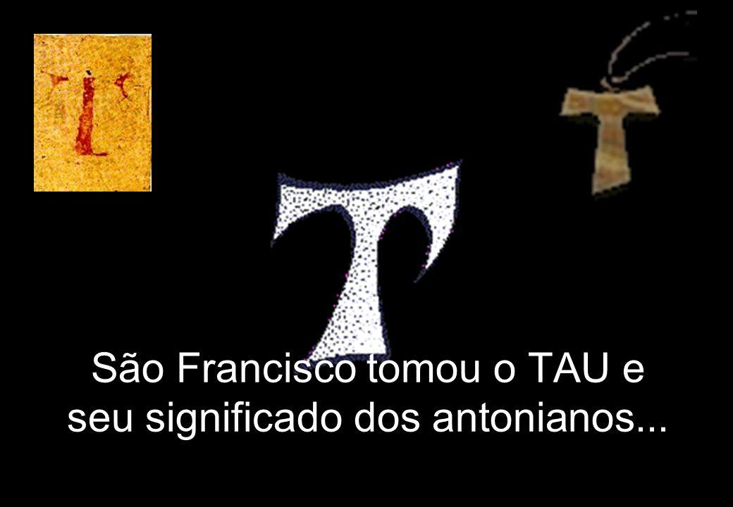 São Francisco tomou o TAU e seu significado dos antonianos...