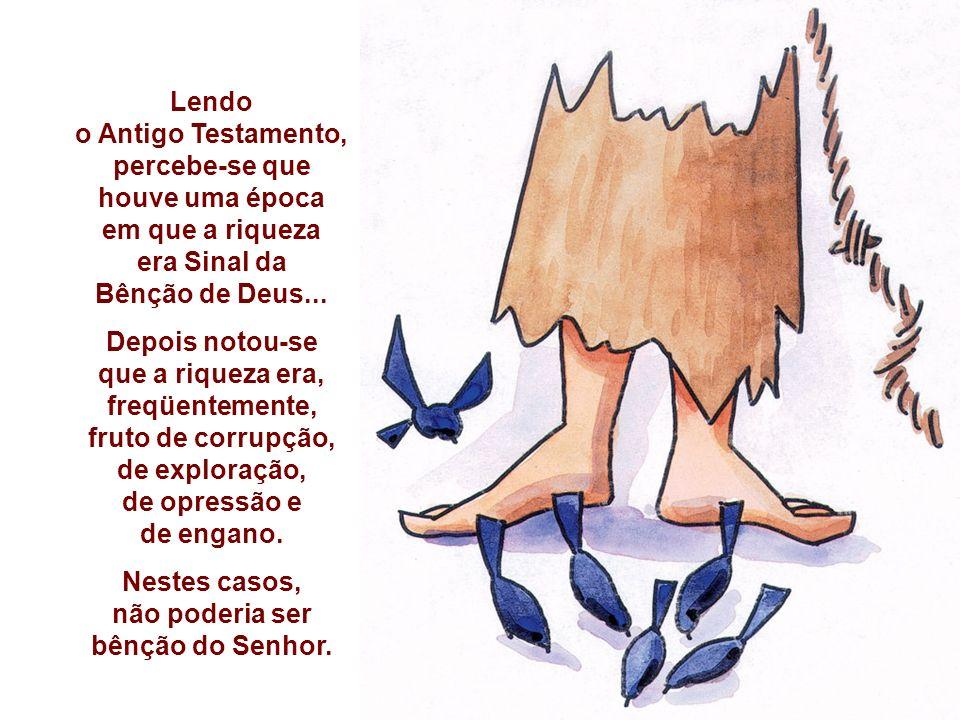 Lendo o Antigo Testamento, percebe-se que houve uma época