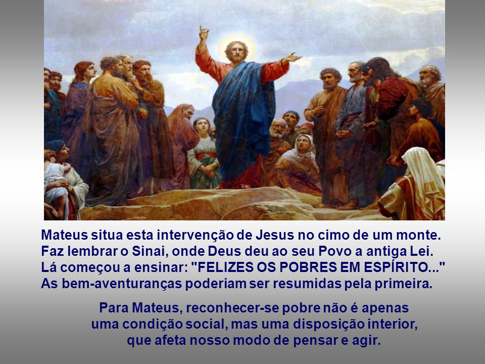 Mateus situa esta intervenção de Jesus no cimo de um monte.
