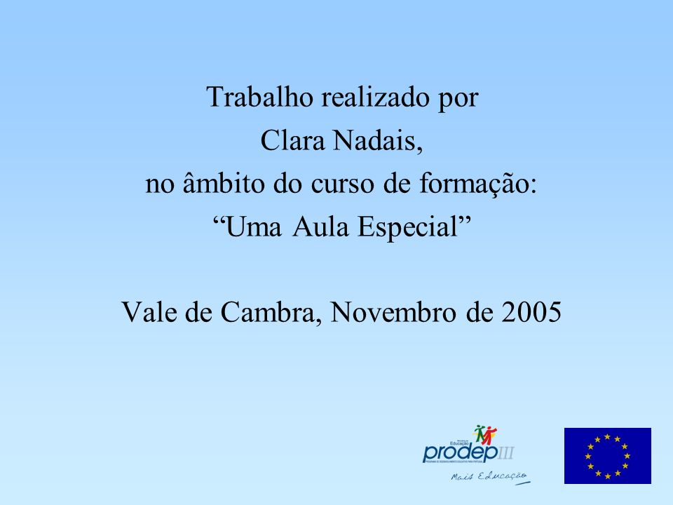 Trabalho realizado por Clara Nadais, no âmbito do curso de formação: