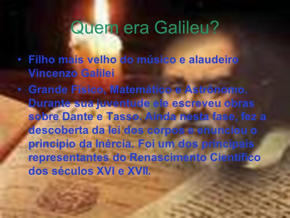 Quem era Galileu Filho mais velho do músico e alaudeiro Vincenzo Galilei.