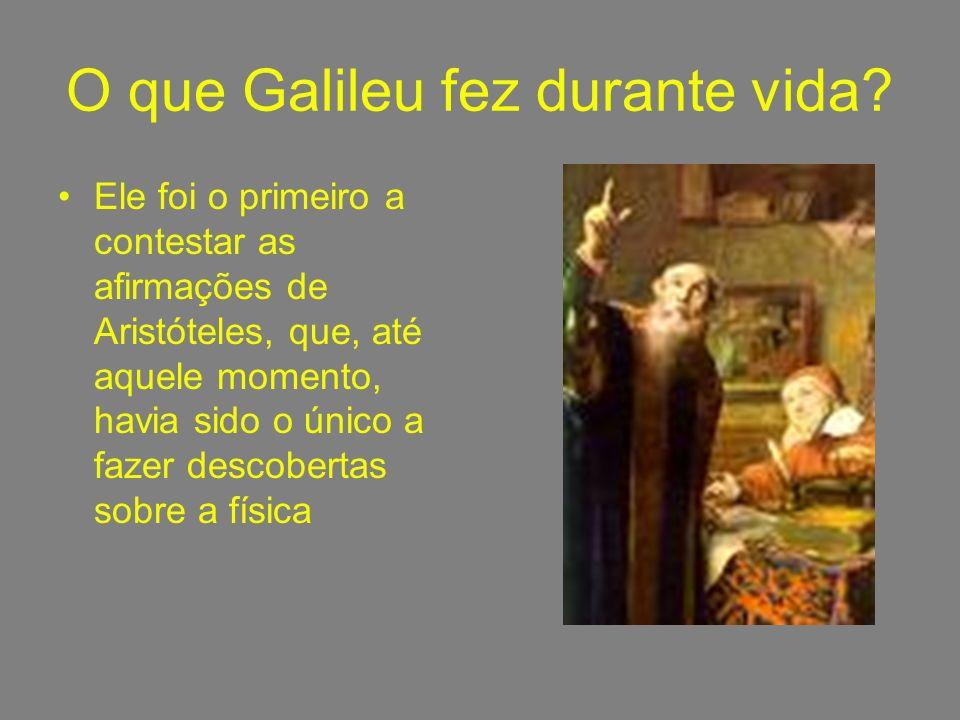 O que Galileu fez durante vida