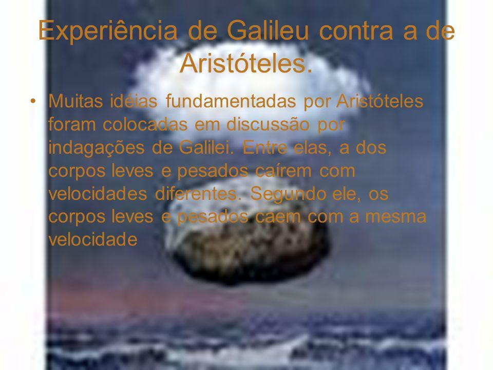 Experiência de Galileu contra a de Aristóteles.
