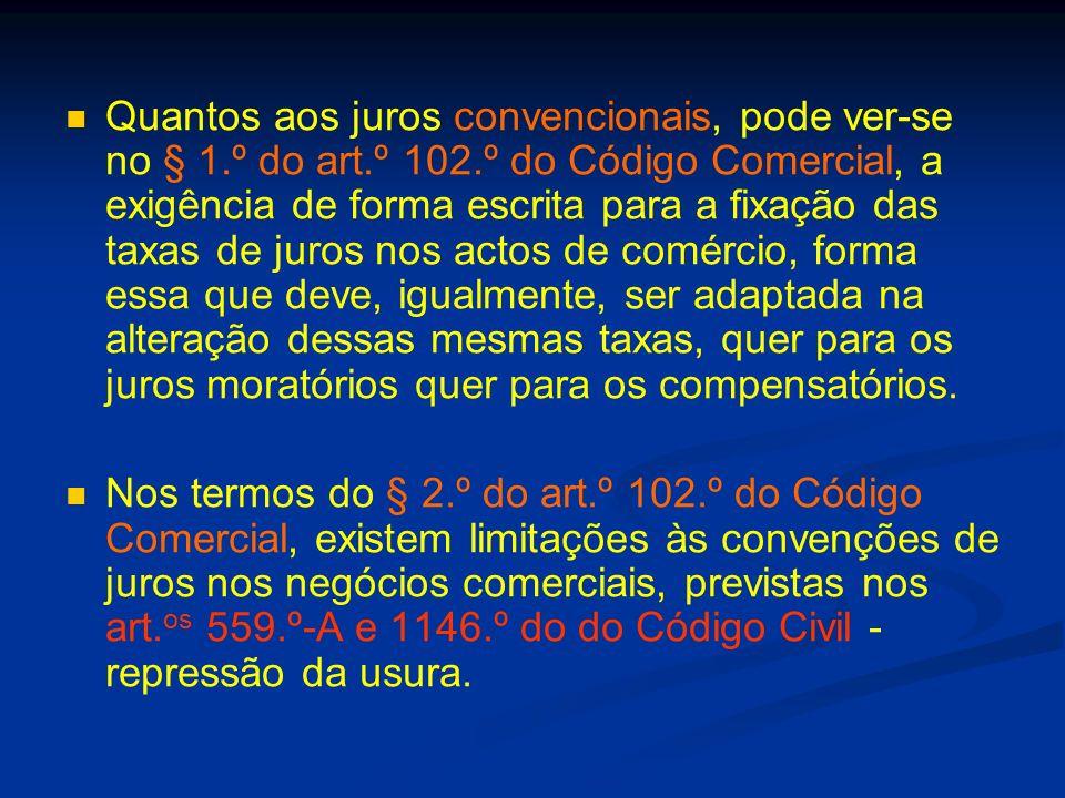 Quantos aos juros convencionais, pode ver-se no § 1. º do art. º 102