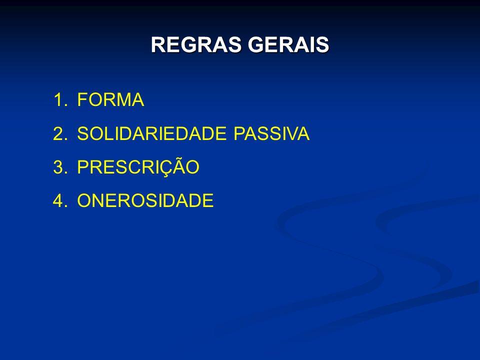 REGRAS GERAIS FORMA SOLIDARIEDADE PASSIVA PRESCRIÇÃO ONEROSIDADE