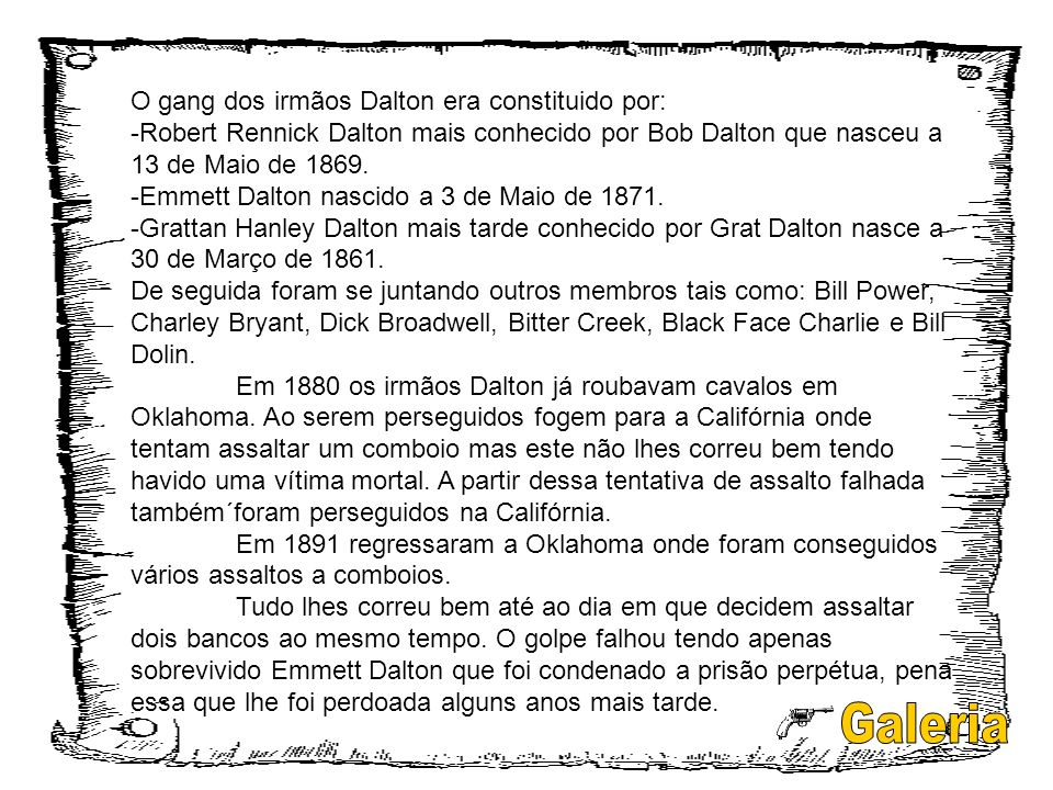 Galeria O gang dos irmãos Dalton era constituido por: