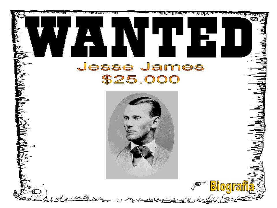 Jesse James $25.000 Biografia