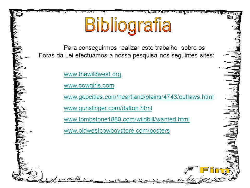 Bibliografia Para conseguirmos realizar este trabalho sobre os Foras da Lei efectuámos a nossa pesquisa nos seguintes sites: