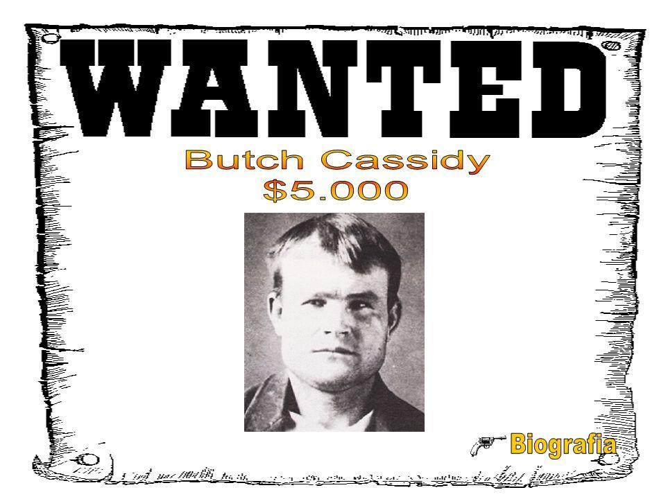 Butch Cassidy $5.000 Biografia