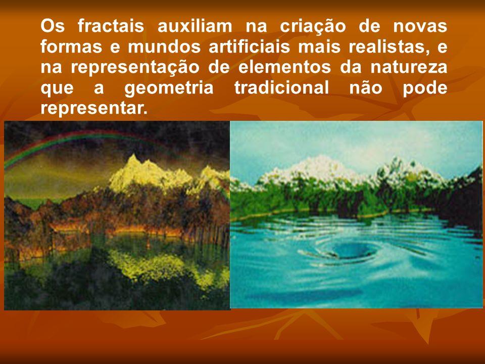 Os fractais auxiliam na criação de novas formas e mundos artificiais mais realistas, e na representação de elementos da natureza que a geometria tradicional não pode representar.