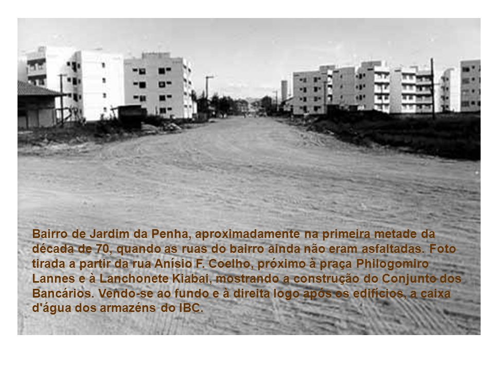 Bairro de Jardim da Penha, aproximadamente na primeira metade da década de 70, quando as ruas do bairro ainda não eram asfaltadas.