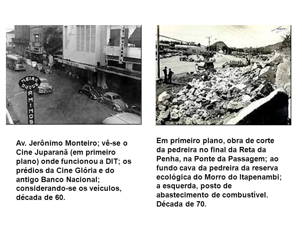 Em primeiro plano, obra de corte da pedreira no final da Reta da Penha, na Ponte da Passagem; ao fundo cava da pedreira da reserva ecológica do Morro do Itapenambi; a esquerda, posto de abastecimento de combustível. Década de 70.