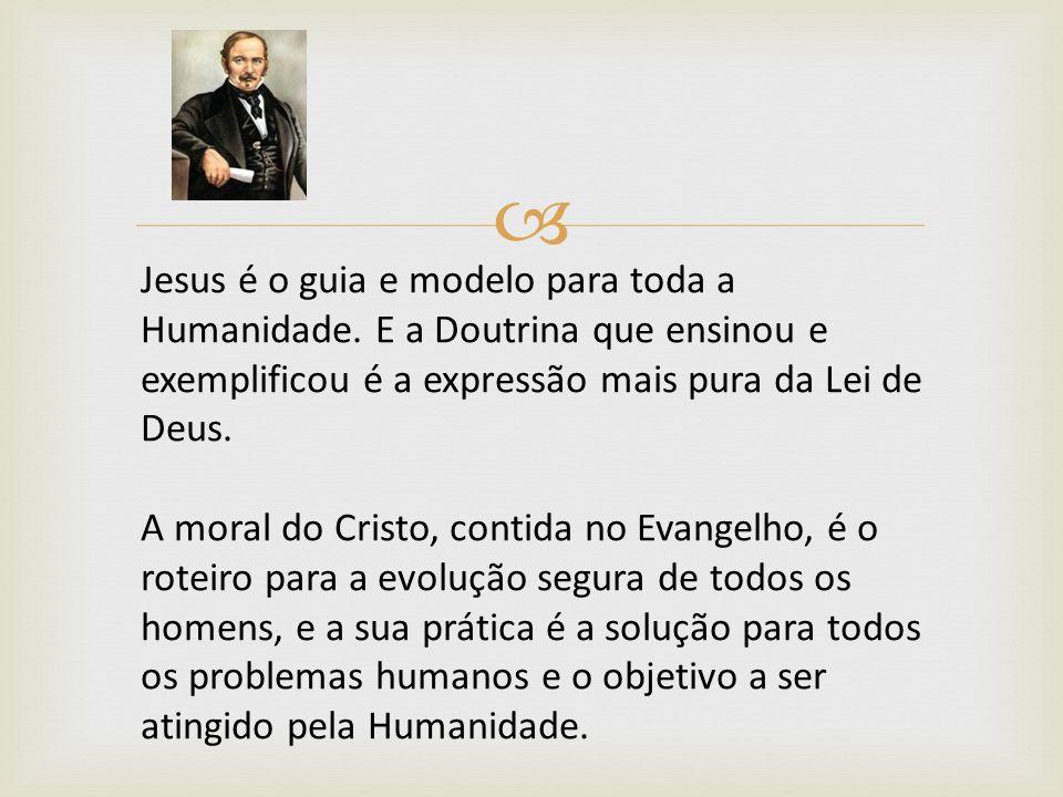 Jesus é o guia e modelo para toda a Humanidade