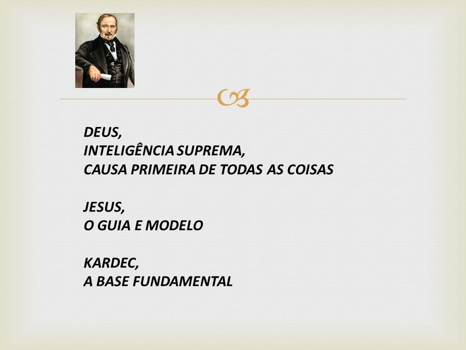 DEUS, INTELIGÊNCIA SUPREMA, CAUSA PRIMEIRA DE TODAS AS COISAS