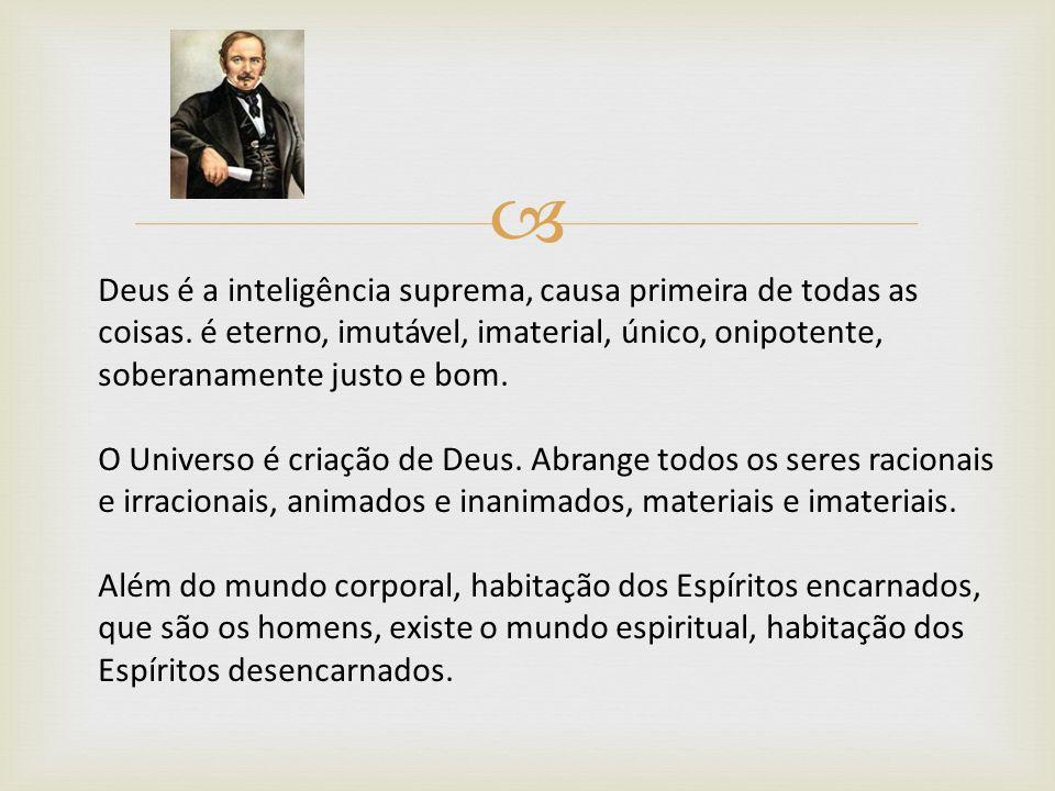 Deus é a inteligência suprema, causa primeira de todas as coisas