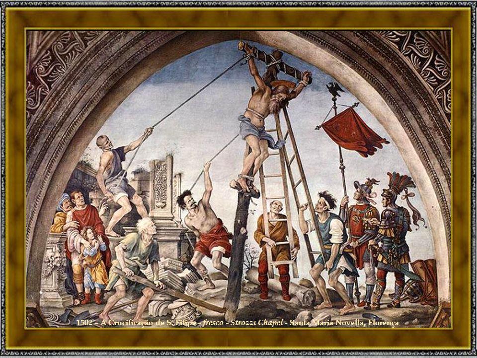 1502 – A Crucificação de S. Filipe - fresco - Strozzi Chapel - Santa Maria Novella, Florença