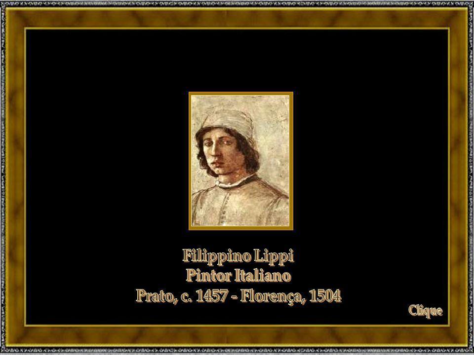 Filippino Lippi Pintor Italiano Prato, c. 1457 - Florença, 1504