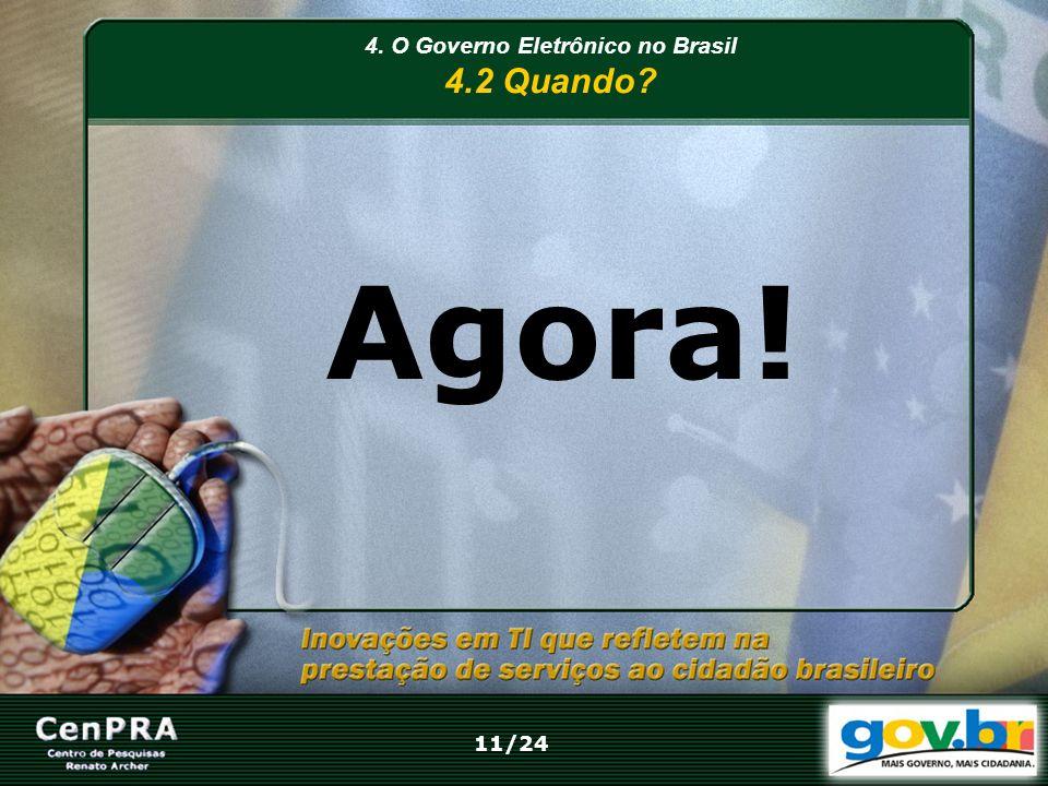 4. O Governo Eletrônico no Brasil 4.2 Quando