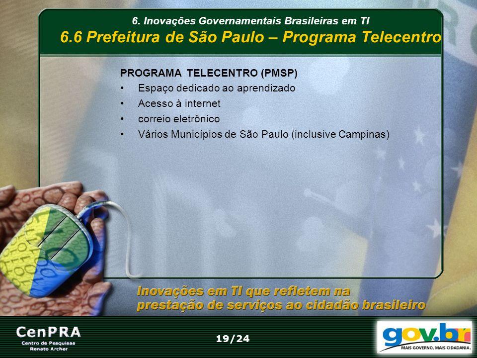 PROGRAMA TELECENTRO (PMSP) Espaço dedicado ao aprendizado
