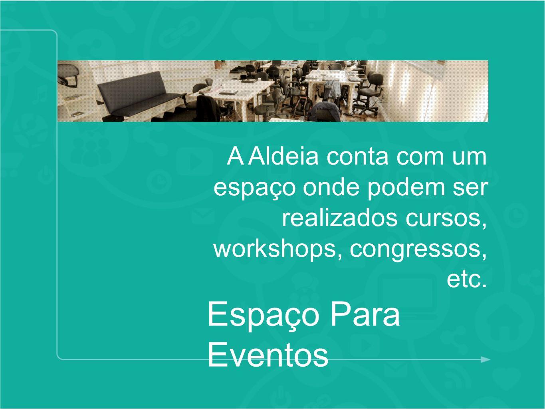 A Aldeia conta com um espaço onde podem ser realizados cursos, workshops, congressos, etc.