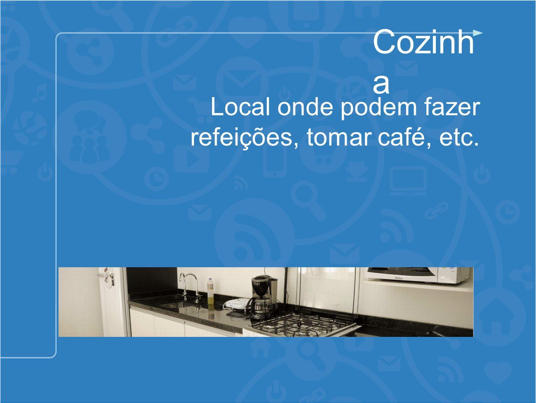 Cozinha Local onde podem fazer refeições, tomar café, etc.