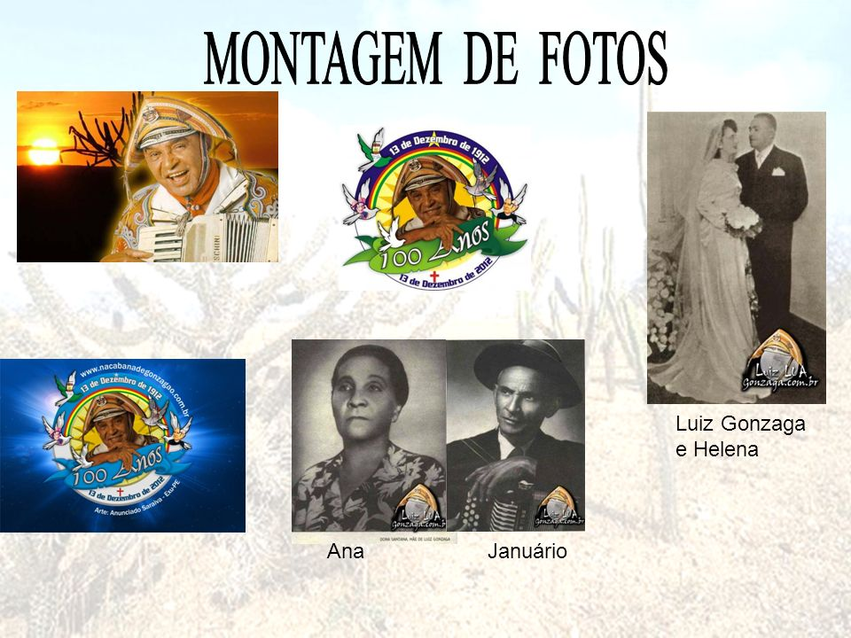 MONTAGEM DE FOTOS Luiz Gonzaga e Helena Ana Januário