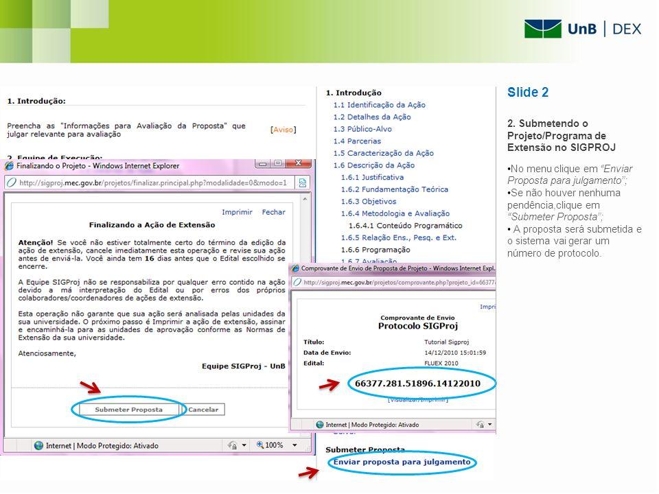 Slide 2 2. Submetendo o Projeto/Programa de Extensão no SIGPROJ