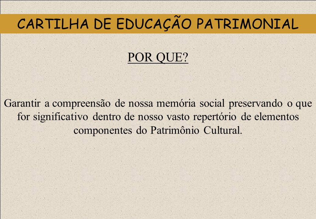 CARTILHA DE EDUCAÇÃO PATRIMONIAL