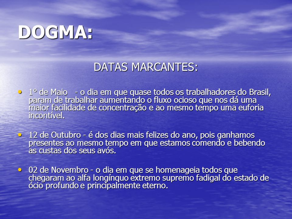 DOGMA: DATAS MARCANTES: