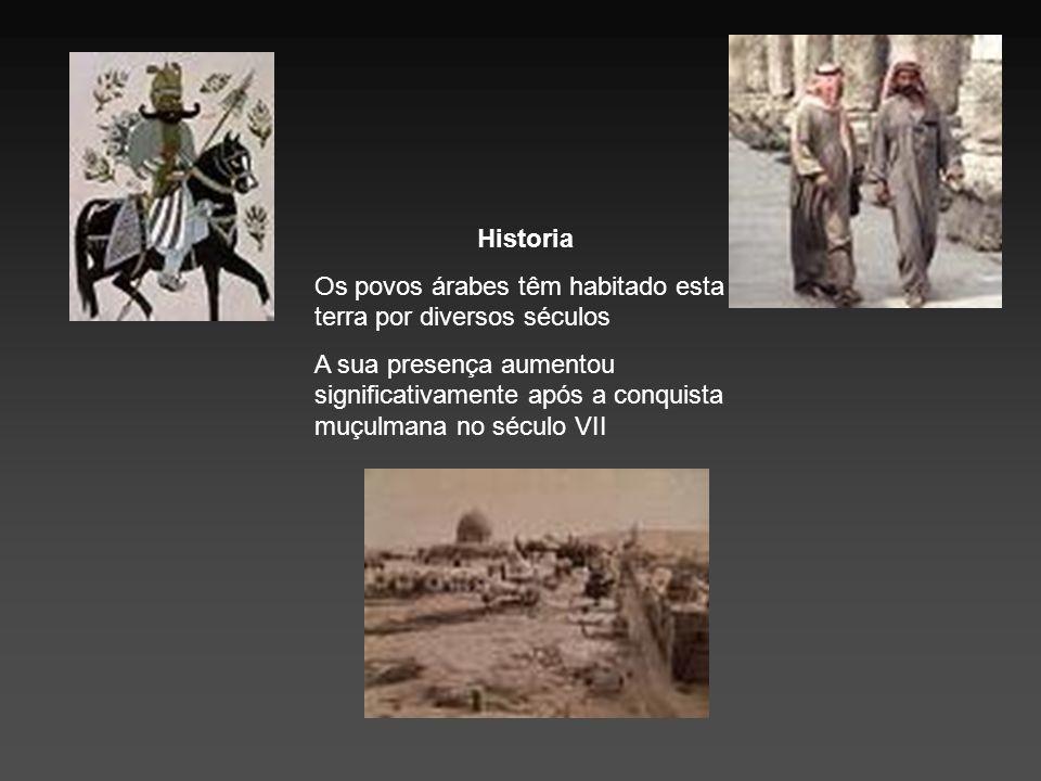 Historia Os povos árabes têm habitado esta terra por diversos séculos.