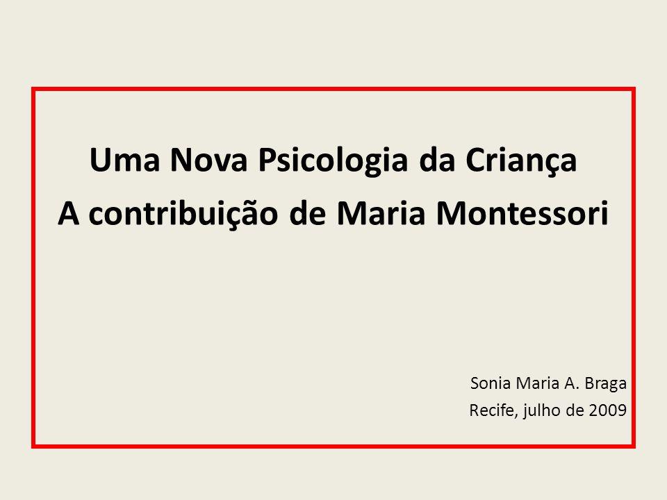 Uma Nova Psicologia da Criança A contribuição de Maria Montessori