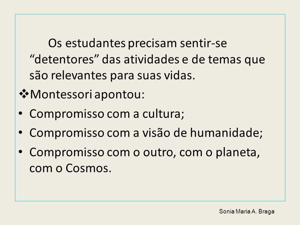 Compromisso com a cultura; Compromisso com a visão de humanidade;