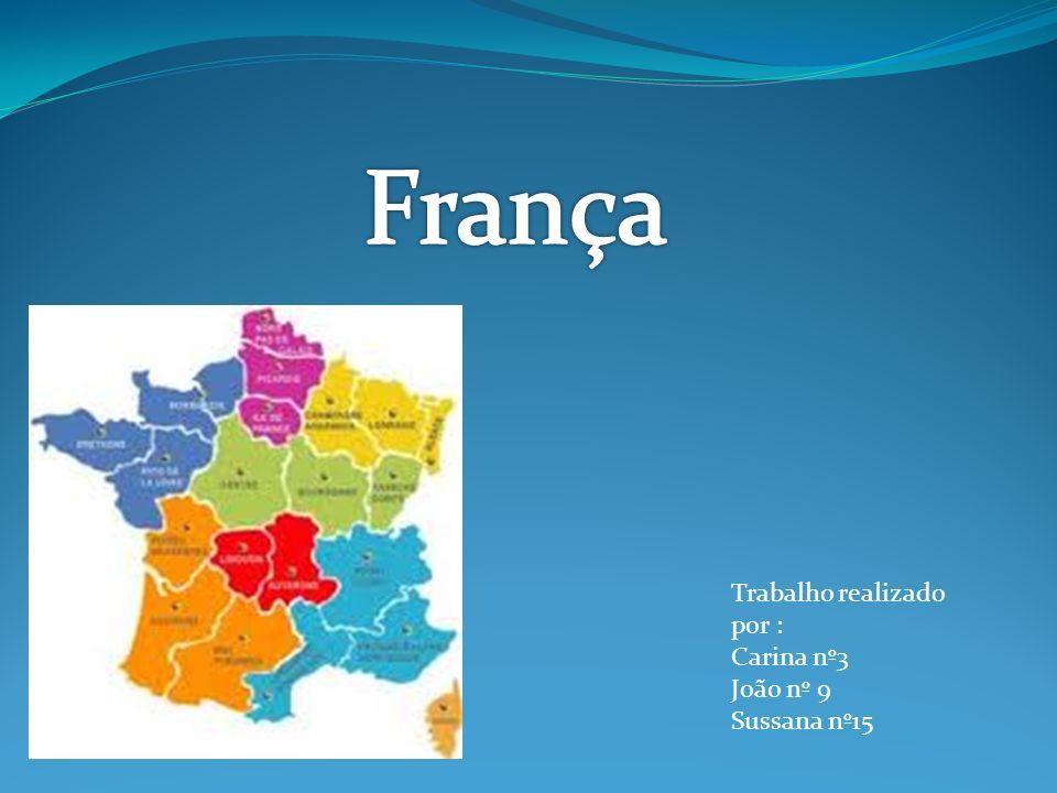 França Trabalho realizado por : Carina nº3 João nº 9 Sussana nº15