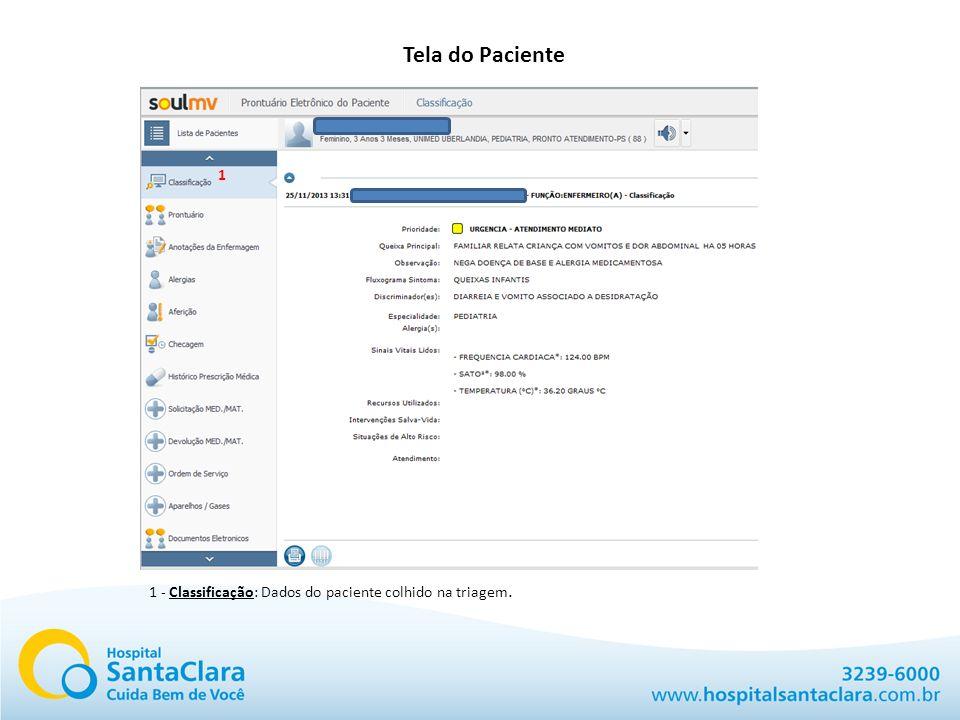 Tela do Paciente 1 1 - Classificação: Dados do paciente colhido na triagem.
