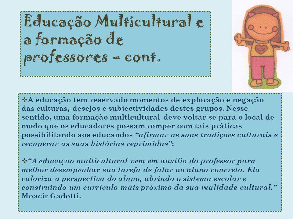Educação Multicultural e a formação de professores – cont.